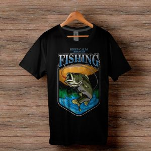 Тениска Keep Calm And Go Fishing