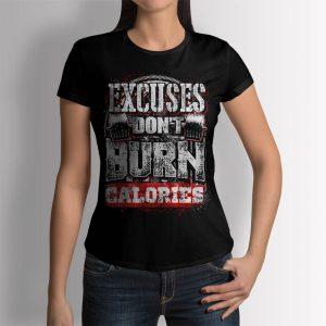 Фитнес тениска Excuses Don't Burn Calories - ДАМСКА
