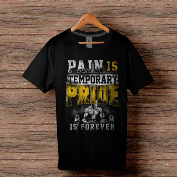 Фитнес тениска Pain is Temporary Pride is Forever