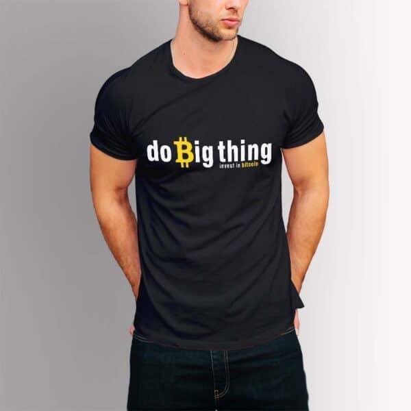 Do Big Things Bitcoin - Крипто тениска
