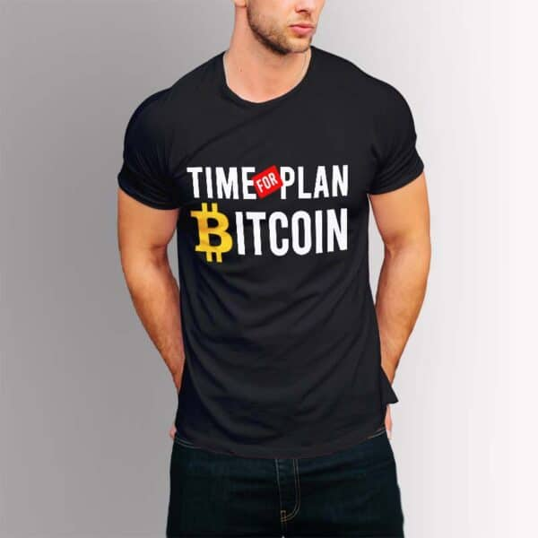 Time for Plan Bitcoin - Крипто тениска
